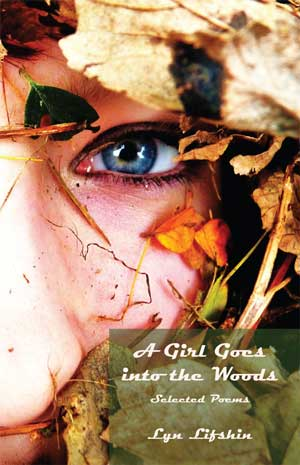 A Girl Goes Into the Woods by Lyn Lifshin