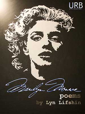 Marilyn Monroe Poems 2013 by Lyn Lifshin